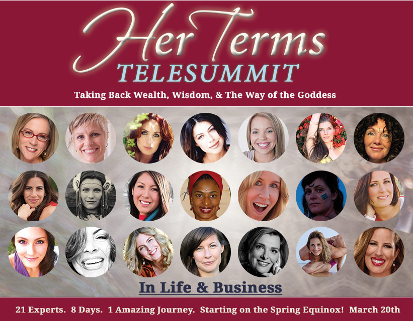 21 experts.  1 powerful journey.   Reclaim the lost wisdom of the Sacred Feminine in your life & business. March 2015