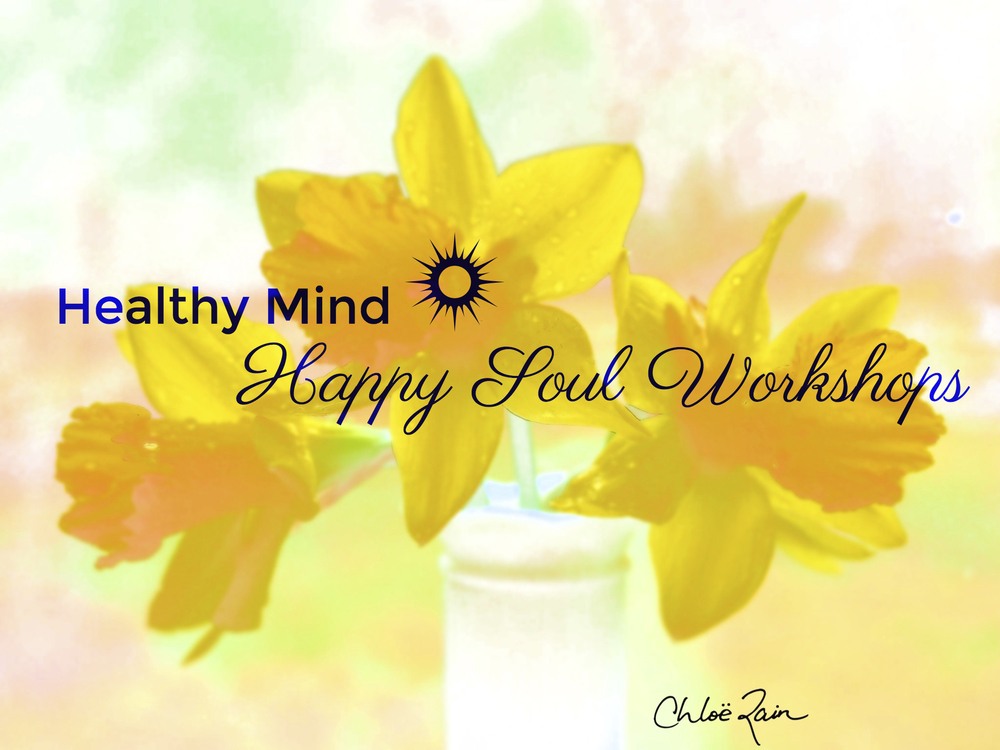 healthy mind happy soul workshops chloe rain explore deeply