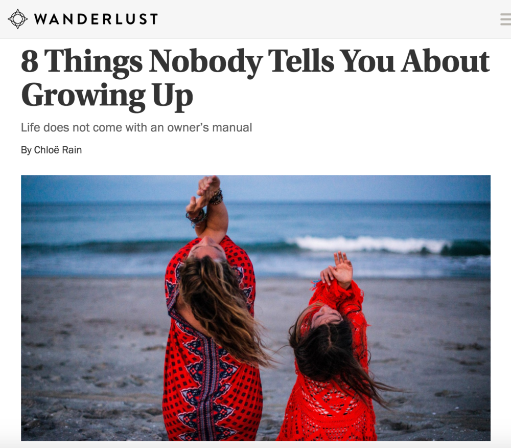 Article:  8 Things Nobody Tells You about Growing Up:  As featured on  Wanderlust .