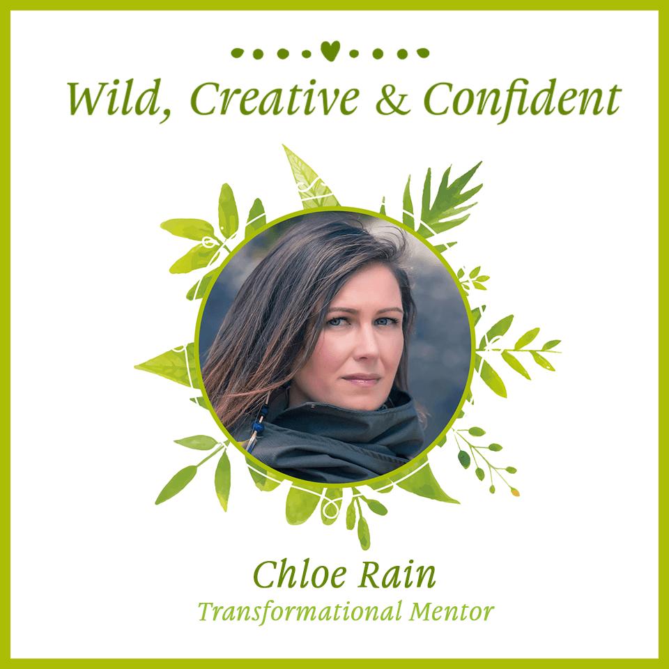 Explore Deeply Chloe Rain: Creative Wild & Confident Free Telesummit