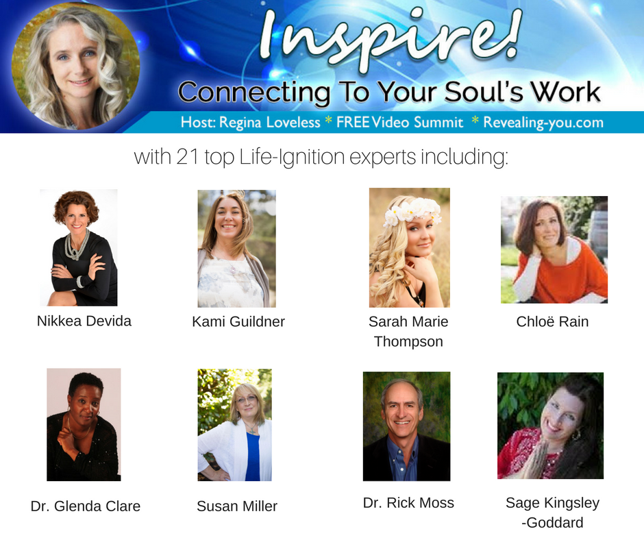 INSPIRE! Connecting to your Soul's Work, free Video Series. Join myself and 20 other creatives, share what we know about living your life purpose.  Nov 2016