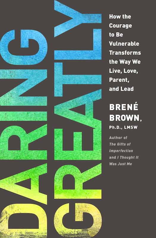 DARLING GREATLY: BY BRENÉ BROWN