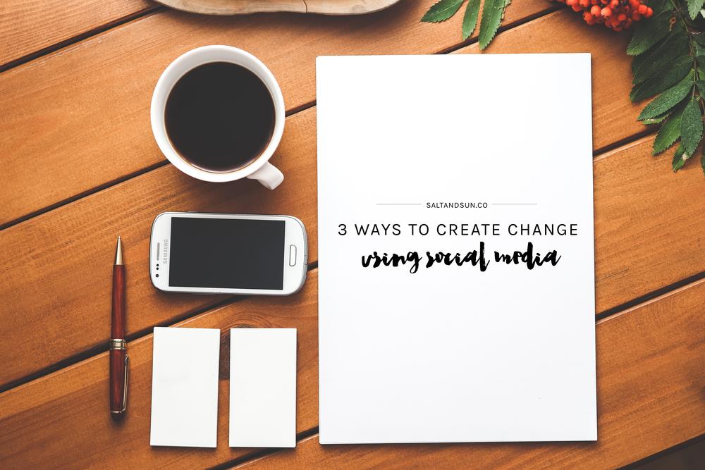 3 Ways to Create Change Using Social Media