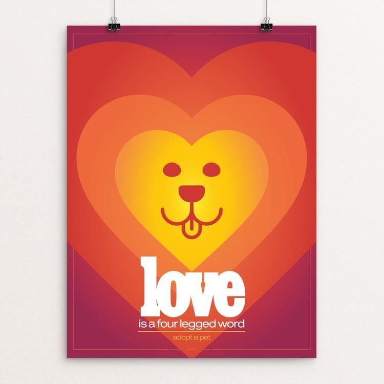 adopt don't shop poster - Love is a four legged word | jonberrydesign