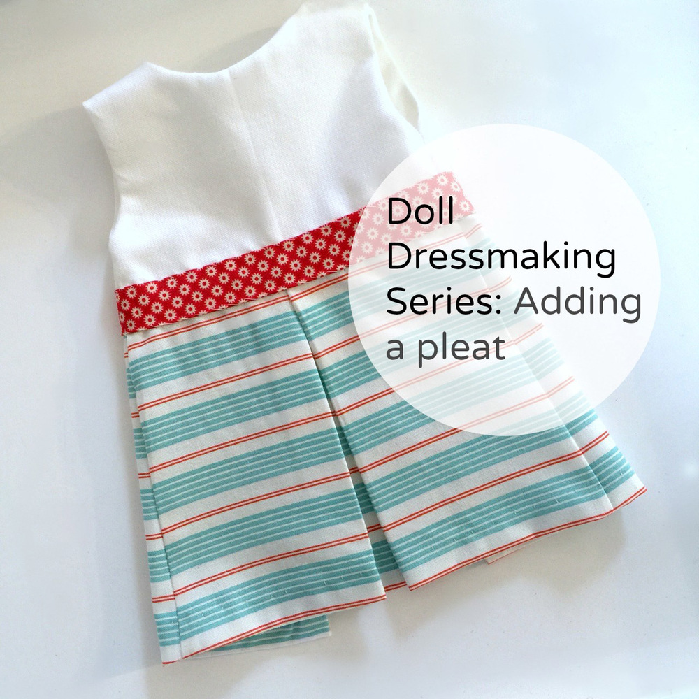 Doll Dressmaking: Making a Pleat