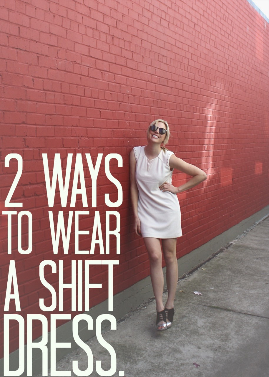 2 ways to style a shift dress!