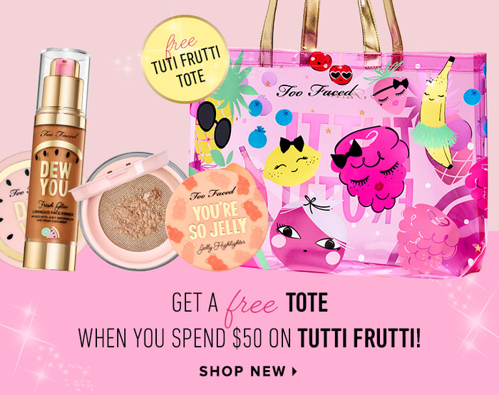 - Tutti Frutti the most sparkling and glamourous makeup collection!  Too Faced make your dreams come true creating your perfect makeup!Now you get a free Tote for every order $50