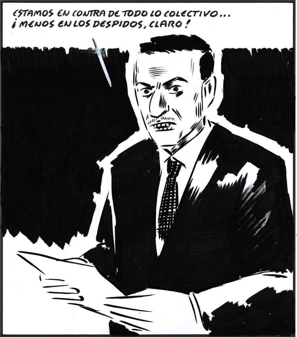 """""""Nous sommes contre tout ce qui est collectif, sauf en ce qui concerne les licenciements, bien sûr"""". Une vignette d'El Roto pour le quotidien espagnol El Pais."""