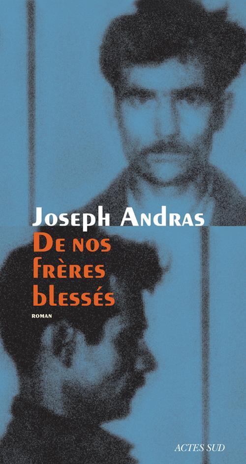 """Joseph Andras, """"De nos frères blessés"""", Actes Sud,144 pages, 17 euros"""