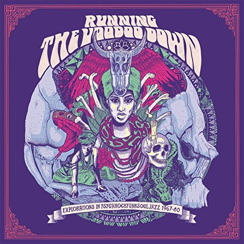 VA- Running the Voodoo Down, Explorations in Psychrockfunksouljazz 1967/1980 (Festival)