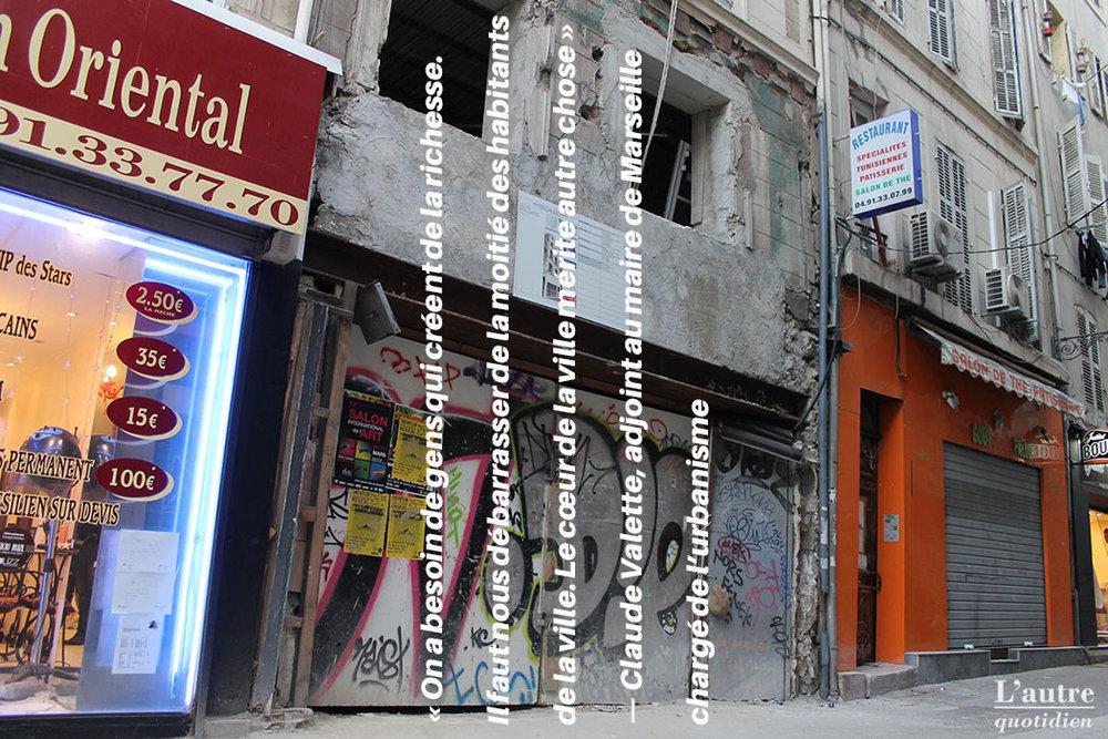 « On a besoin de gens qui créent de la richesse. Il faut nous débarrasser de la moitié des habitants de la ville. Le cœur de la ville mérite autre chose. »  — Claude Valette, adjoint au maire de Marseille chargé de l'urbanisme, «Le Figaro», 2003