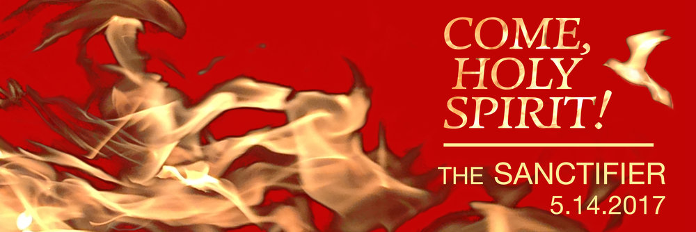 2. Come Holy Spirit Banner--The Sanctifier.jpg