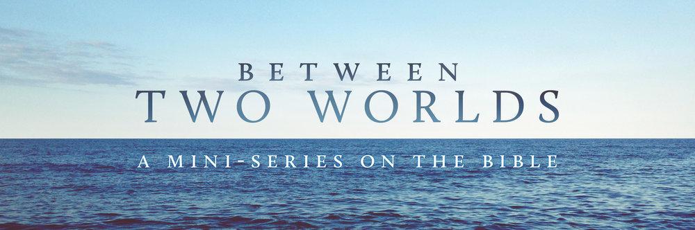 between-two-worlds-banner.jpg
