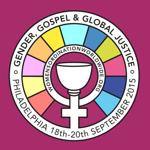 Gender, Gospel, and Global Justice Women's Ordination Worldwide Third International Conference Philadelphia 2015