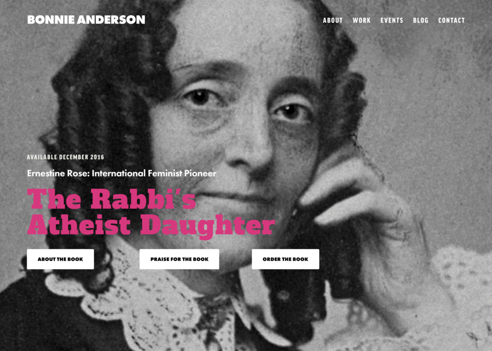 Bonnie Anderson's former website was circa 1990s, and with a new book coming out, she needed a total overhaul. We created a site that beautifully featured her new book on the home page.  See More