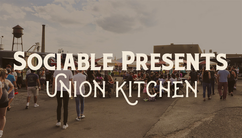 Sociable Presents Union Kitchen