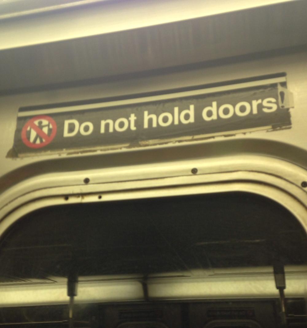 Do not hold doors!