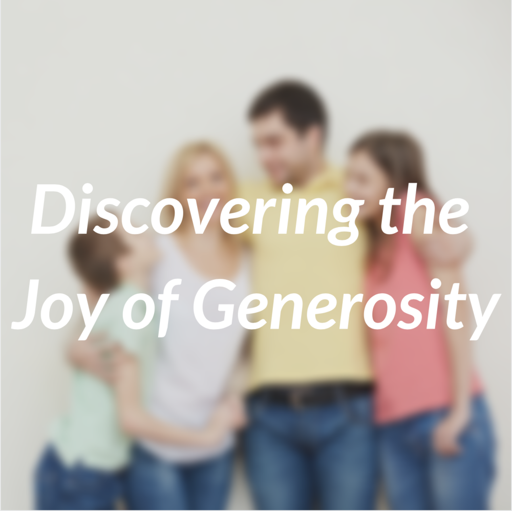 Discovering the Joy of Generosity