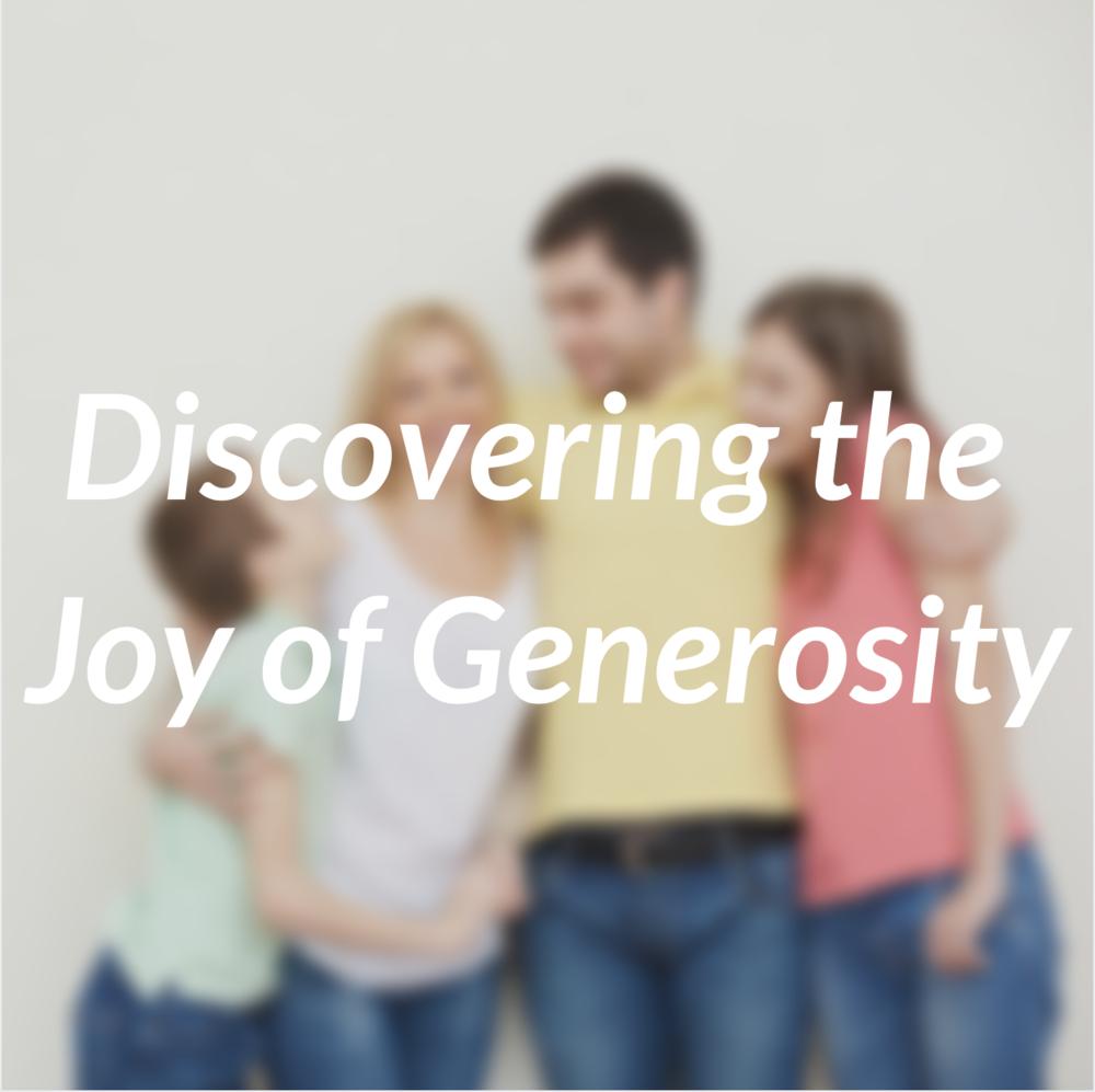 Discovering the Joy of Generosity