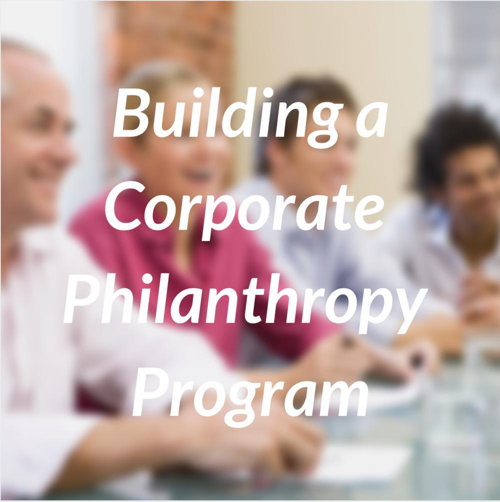 Building a Corporate Philanthropy Program