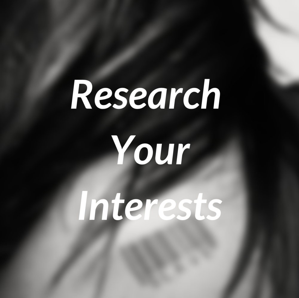 Research Your Interests