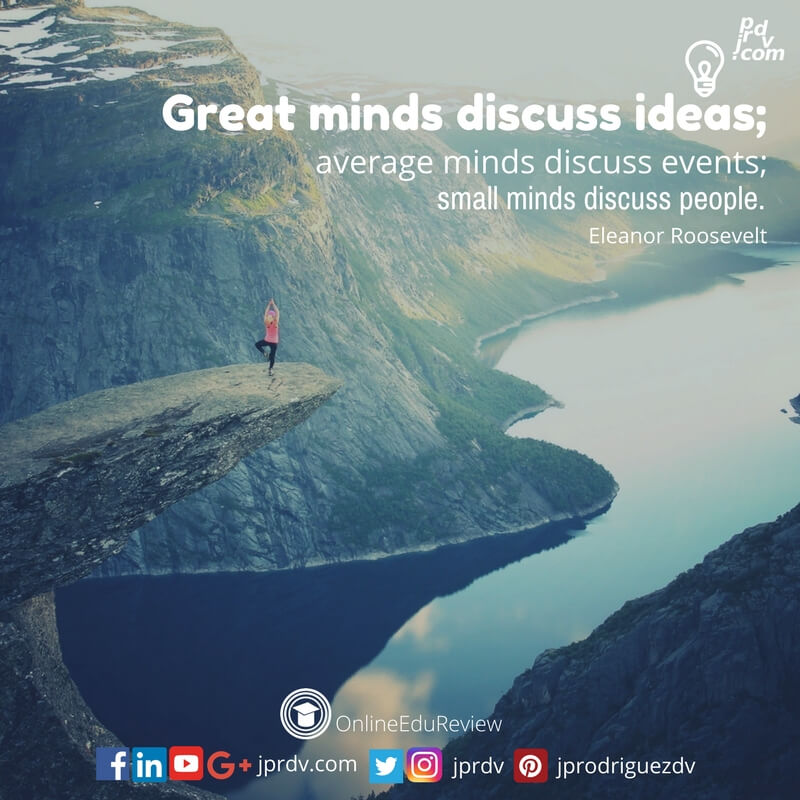 great minds discuss ideas average minds discuss events small minds discuss people eleanor roosevelt