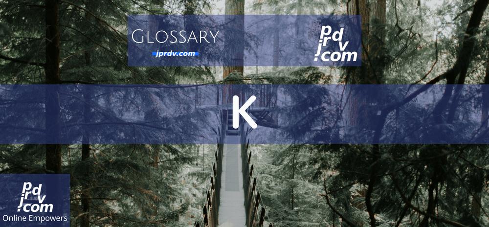 K (Site Glossary)