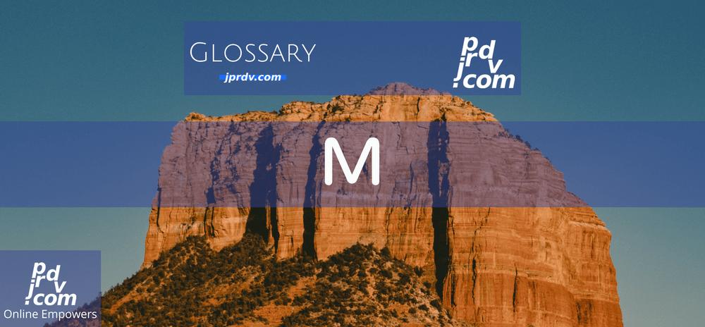 M (Site Glossary)