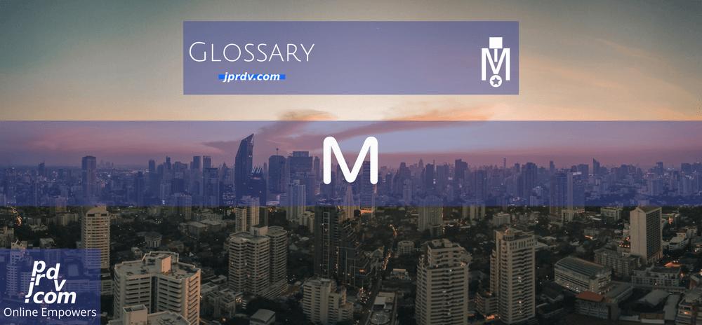 M (Magnobusiness Glossary)