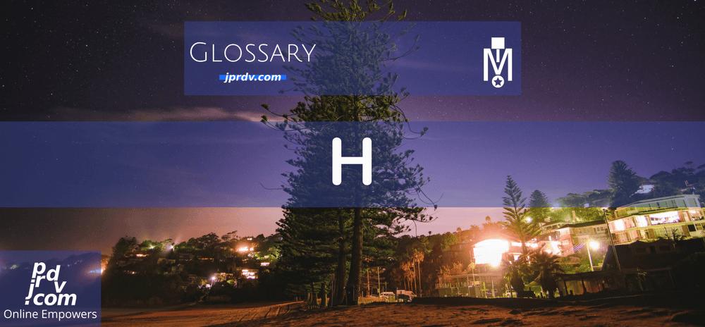 H (Magnobusiness Glossary)