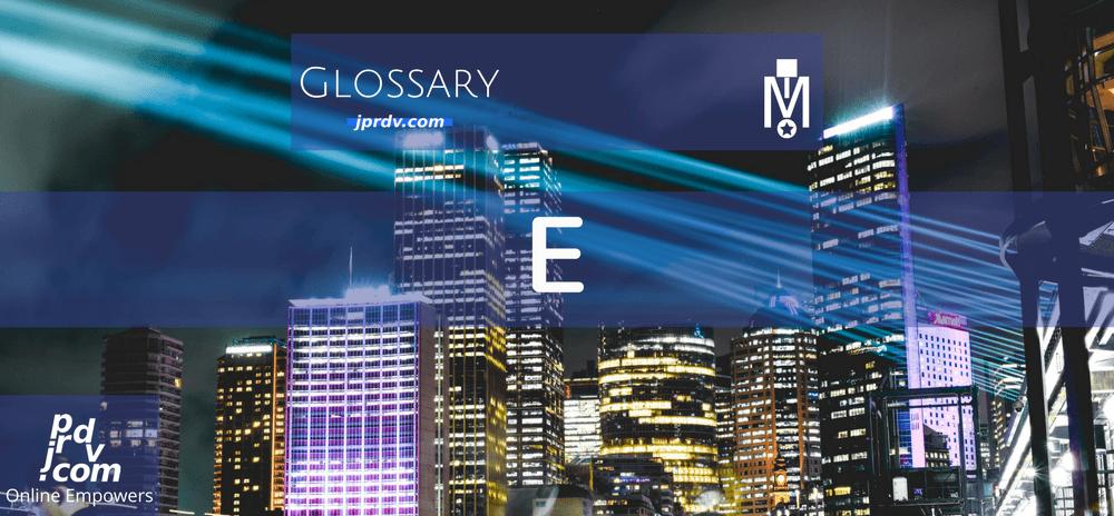 E (Magnobusiness Glossary)