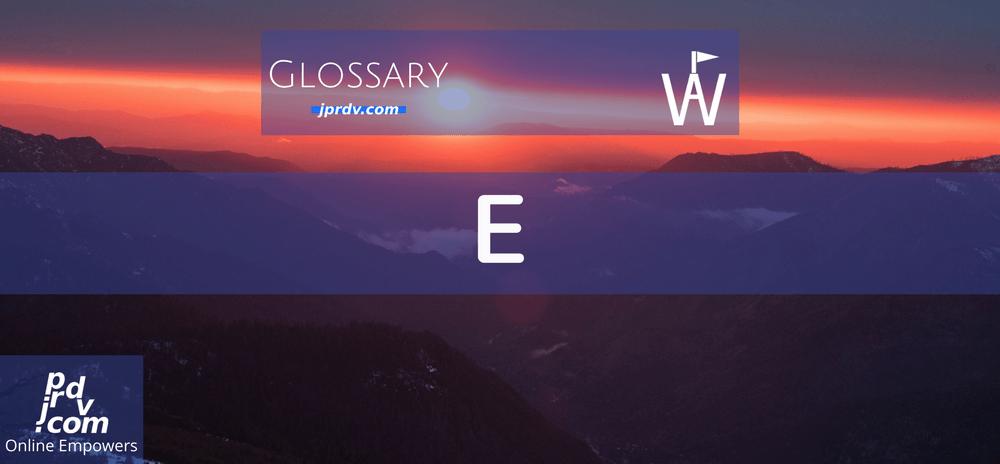 E (Workavel Glossary)