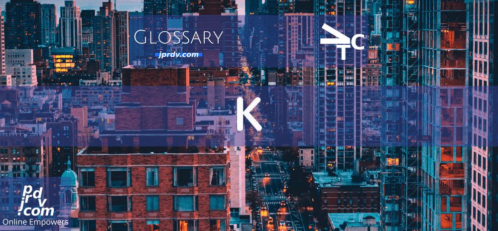 K (jprdvTheCorner Glossary)
