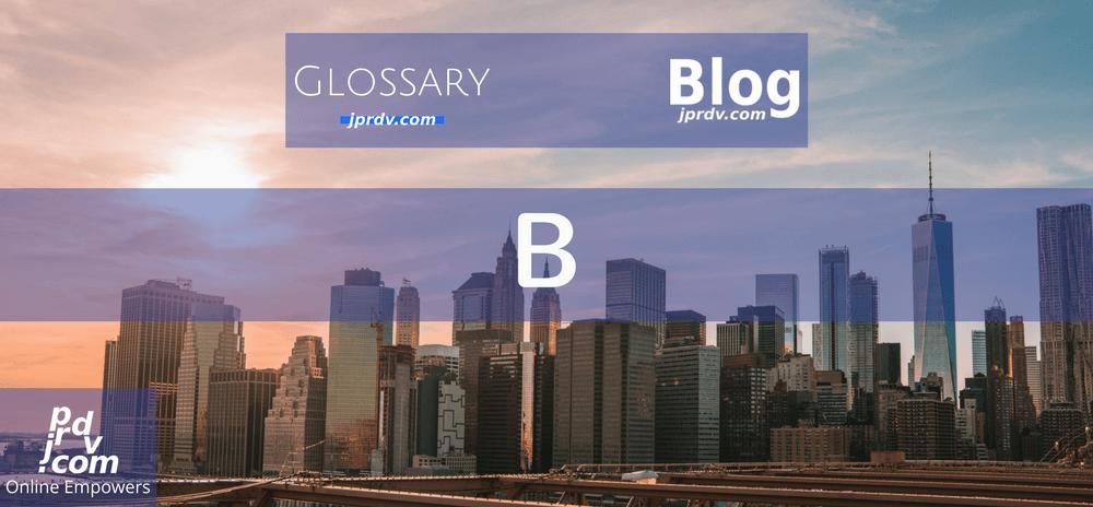 B (jprdv.com Blog Glossary)