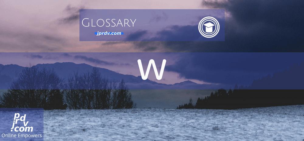 W (OnlineEduReview Glossary)