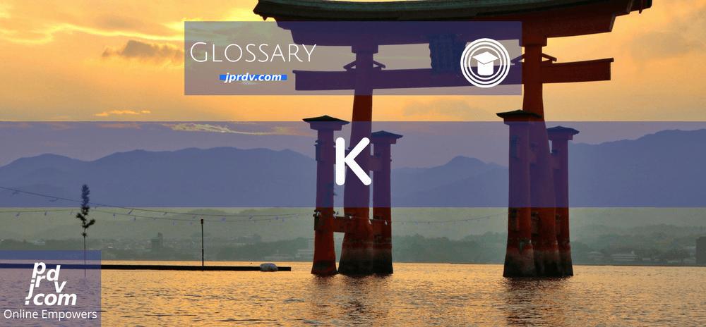K (OnlineEduReview Glossary)