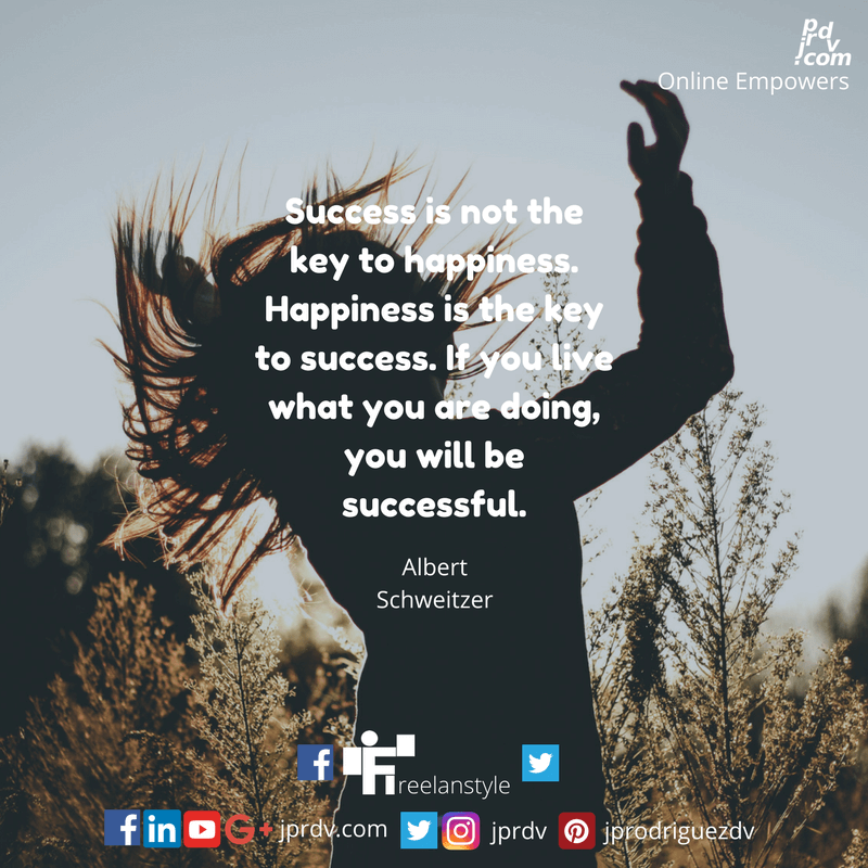 JPR ZSM QTEJBFR0049 Success is not the key to happiness. Happiness is the key to success. If you love what you are doing, you will be successful.png