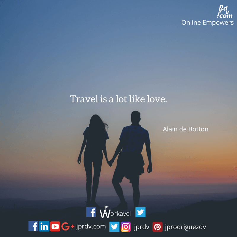 Travel is a lot like love