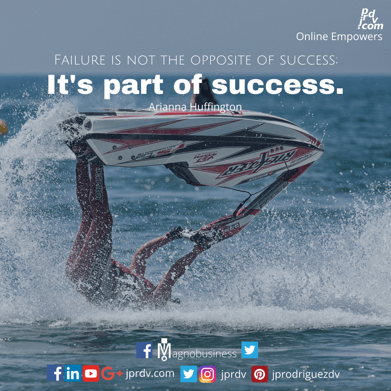 Failure is not the opposite of success; it's part of success. ~ Arianna Huffington