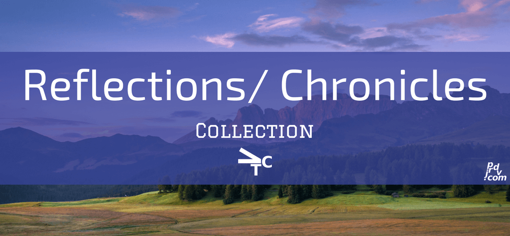 Reflections _ Chronicles jprdvTheCorner Collection