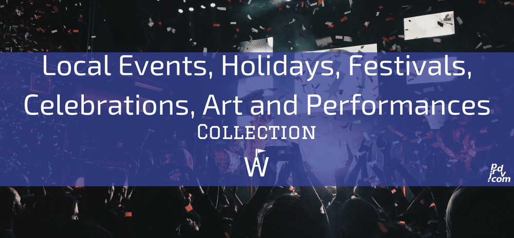 Local Events, Holidays, Festivals, Celebrations, Art and Performances Workavel Collection