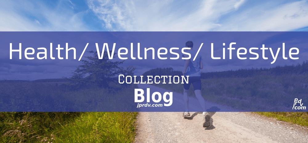 Health _ Wellness _ Lifestyle jprdv.co Blog Collection