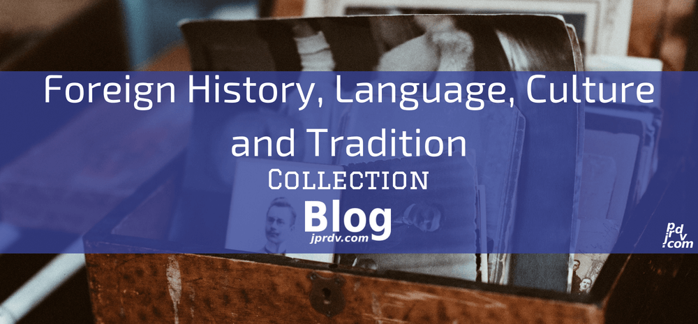 Foreign History, Language, Culture and Tradition jprdv.com Blog Collection