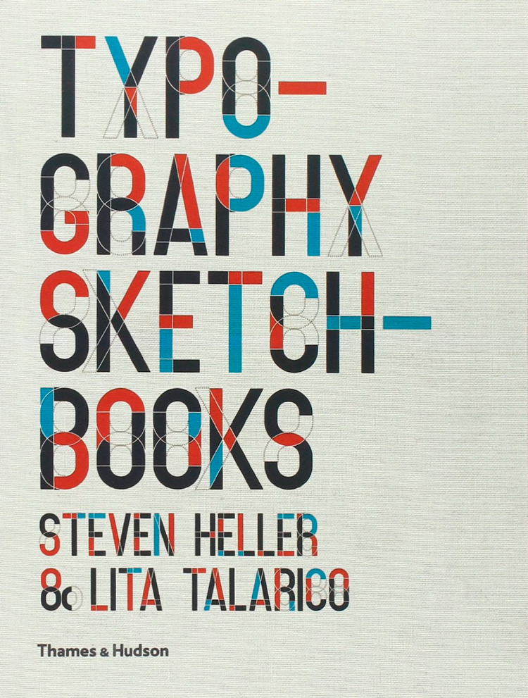 'Typography Sketchbooks'by Steven Heller and Lita Talarico