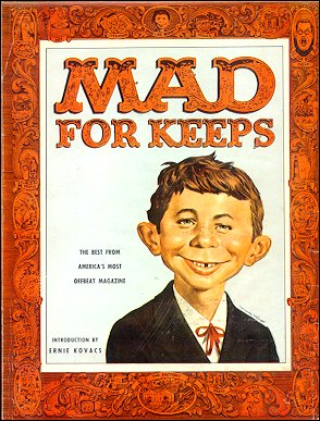 My mom grew up poor.  If I wanted something, and it could be found for cheap, I could have it.  If MAD would keep me reading, then MAD I would have.