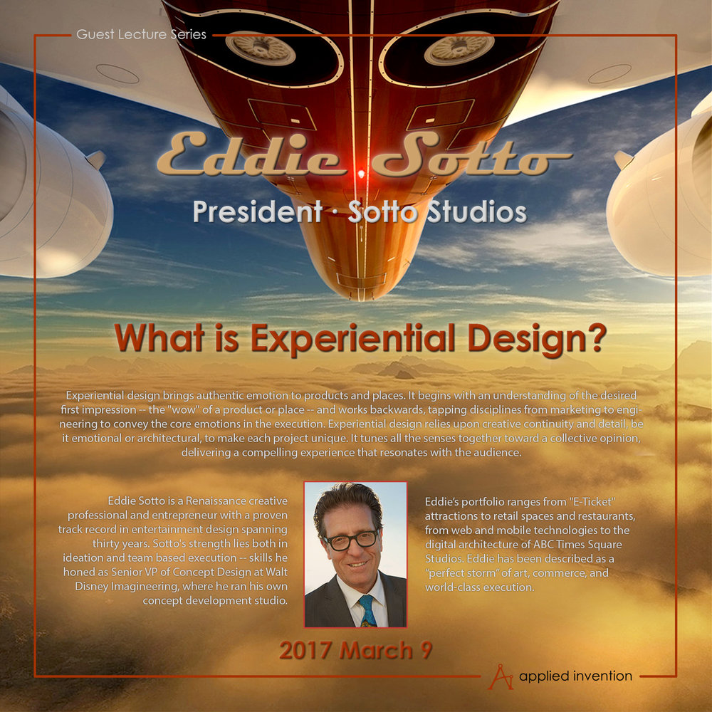 Eddie speaks on experiential design at both Applied Invention and WET Design this week. From time to time, Eddie can be engaged as a guest speaker on the topic of experiential design. He has spoken on design at in the invitation of Procter and Gamble, Art Center of Pasadena, Nokia, Disney, Herman Miller, Pixar, Warner Bros, and others.  Contact us at info@sottostudios.com
