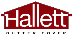 Make gutters virtually maintenance free by installing Hallett Gutter Covers. Click here to learn more.