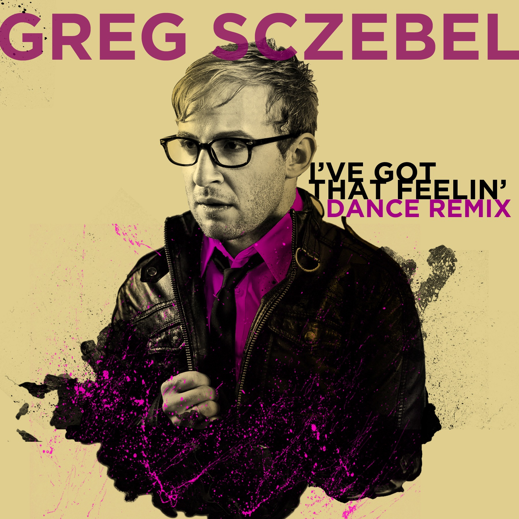 Greg Sczebel - I've Got That Feelin' Remix