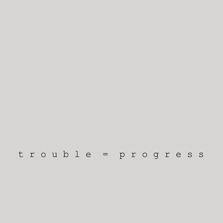 Emma Donaldson: Trouble = Progress
