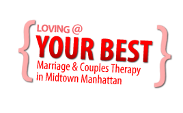 Marriage & Couples Counseling & Therapy in NYC: The Loving at Your Best Plan